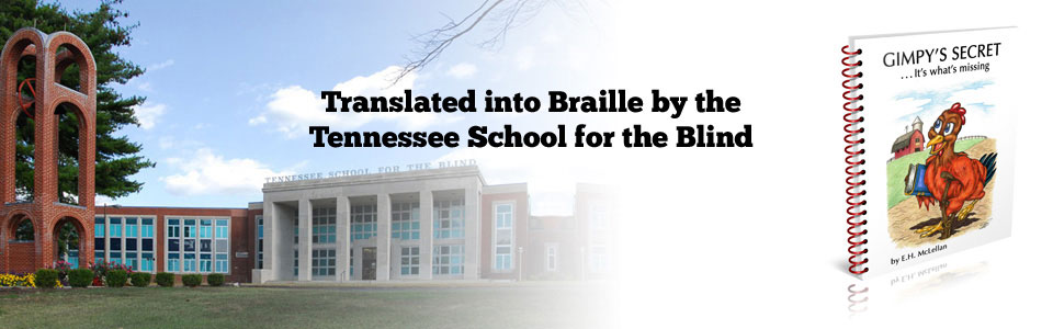 Translated into Braille by the Tennessee School for the Blind